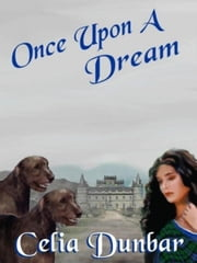 Once Upon a Dream ebook by Dunbar, Celia