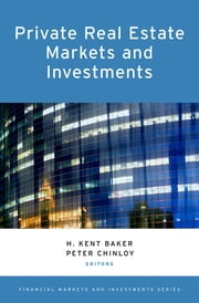 Private Real Estate Markets and Investments ebook by H. Kent Baker,Peter Chinloy