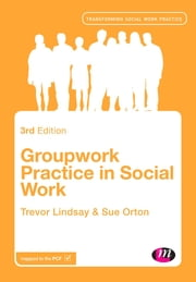 Groupwork Practice in Social Work ebook by Mr Trevor Lindsay, Sue Orton