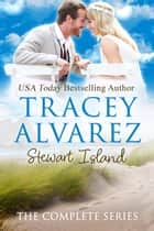 Stewart Island The Complete Series ebook by Tracey Alvarez
