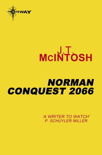 Norman Conquest, 2066 ebook by J. T. McIntosh
