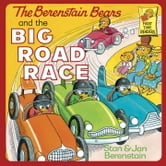 The Berenstain Bears and the Big Road Race ebook by Stan Berenstain,Jan Berenstain
