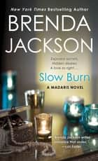 Slow Burn - A Madaris Novel ebook by Brenda Jackson