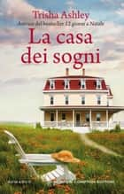 La casa dei sogni eBook by Trisha Ashley