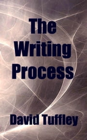 The Writing Process ebook by David Tuffley