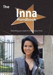 The Inna Handbook - Everything you need to know about Inna ebook by Smith, Emily