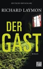 Der Gast - Roman ebook by Richard Laymon