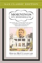 Mornings on Horseback ebook by David McCullough