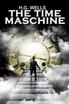 The Time Machine ebook by