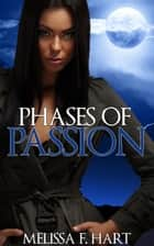 Phases of Passions (Trilogy Bundle) (Werewolf Romance - Paranormal Romance) ebook by Melissa F. Hart