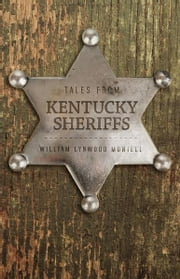 Tales from Kentucky Sheriffs ebook by William Lynwood Montell