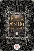 Crime & Mystery Short Stories ebook by Martin Edwards, Tara Campbell, Jennifer Dornan-Fish,...