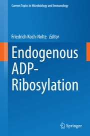 Endogenous ADP-Ribosylation ebook by Friedrich Koch-Nolte