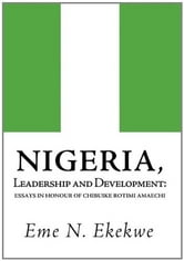 Nigeria: Leadership and Development ebook by Peter Ekekwe