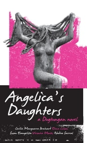 Angelica's Daughters - A Dugtungan Novel ebook by Cecilia Manguerra Brainard,Erma Cuizon,Susan Evangelista