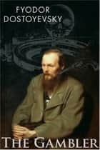 The Gambler ebook by Fyodor Dostoyevsky