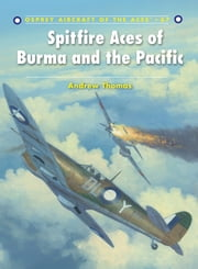 Spitfire Aces of Burma and the Pacific ebook by Andrew Thomas, Mr Chris Davey