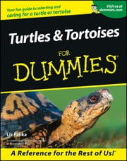 Turtles and Tortoises For Dummies ebook by Liz Palika