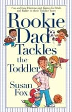 Rookie Dad Tackles the Toddler ebook by Susan Fox