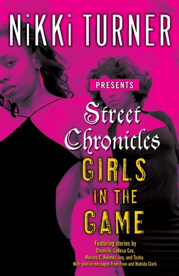 Street Chronicles Girls in the Game - Stories ebook by Nikki Turner