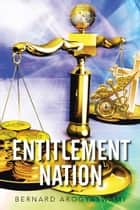 Entitlement Nation eBook par Bernard Arogyaswamy
