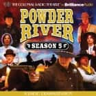 Powder River - Season Five - A Radio Dramatization audiobook by Jerry Robbins