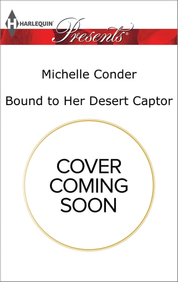 Bound to Her Desert Captor ebook by Michelle Conder