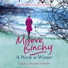 A Week in Winter audiobook by Maeve Binchy, Kate Binchy