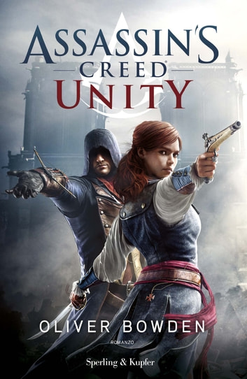 Assassin's Creed - Unity (versione italiana) ebook by Oliver Bowden