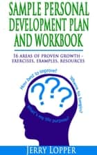 Sample Personal Development Plan and Workbook ebook by Jerry Lopper