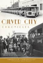 Culver City Chronicles ebook by Julie Lugo Cerra