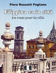Filippina va in città ebook by Piera Rossotti Pogliano