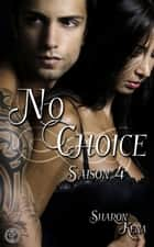 No Choice - No Choice, T4 ebook by Sharon Kena