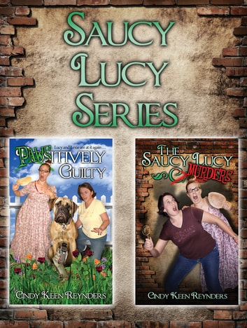 Saucy Lucy Series ebook by Cindy Keen Reynders