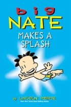 Big Nate Makes a Splash ebook by