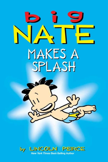 Big Nate Makes a Splash ebook by Peirce, Lincoln