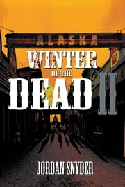 Winter of the Dead II ebook by Jordan Snyder