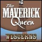 Maverick Queen, The audiobook by Zane Grey