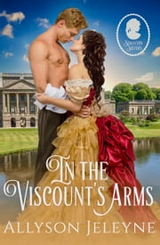 In The Viscount's Arms ebook by Allyson Jeleyne