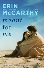Meant For Me - Blurred Lines #4 ebook by Erin McCarthy
