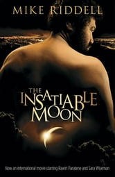 The Insatiable Moon ebook by Riddell Michael