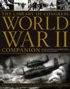 The Library of Congress World War II Companion ebook by David M. Kennedy