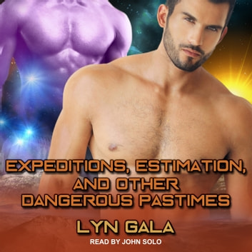 Expeditions, Estimation, and Other Dangerous Pastimes audiobook by Lyn Gala