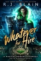 Whatever for Hire ebook by R.J. Blain
