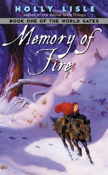 Memory of Fire - Book One of The World Gates ebook by Holly Lisle