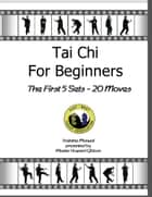 Tai Chi Book For Beginners ebook by Howard Gibbon