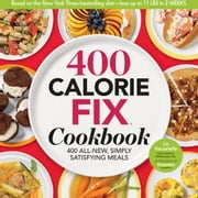The 400 Calorie Fix Cookbook: 400 All-New Simply Satisfying Meals - 400 All-New, Simply Satisfying Meals ebook by Liz Vaccariello,Mindy Hermann,The Editors of Prevention Magazine