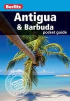 Berlitz: Antigua and Barbuda Pocket Guide ebook by Berlitz