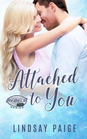 Attached to You ebook by Lindsay Paige
