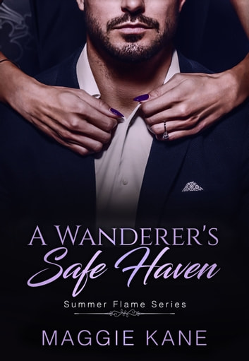 A Wanderer's Safe Haven - A Billionaire Romance ebook by Maggie Kane